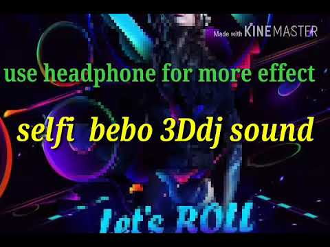 SELFI BEBO 3D DJ SOUND SAMBALPURI SONG