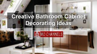Creative Bathroom Cabinet Decorating Ideas