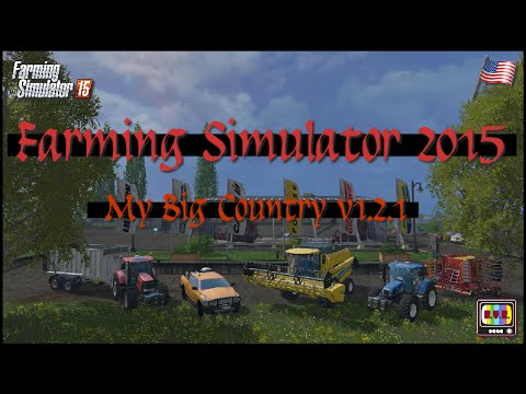 Farming Simulator 2015 - My Big Country v1.2.1 Ep.37 - Selling Woodchips