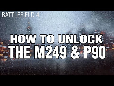 Battlefield 4 - How To Unlock M249 & P90! - Peace Maker & Final Duty Assignment