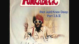 George Clinton & The Parliament Funkadelic- (Not Just) Knee Deep(AMAZING SONG)