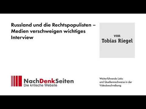 Russland und die Rechtspopulisten – Medien verschweigen wichtiges Interview | Tobias Riegel