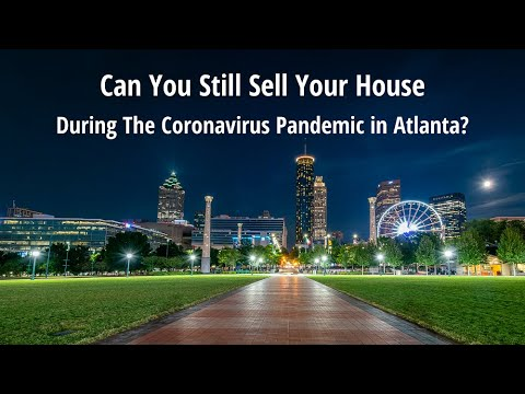 Can You Still Sell Your House During The Coronavirus Pandemic in Atlanta?