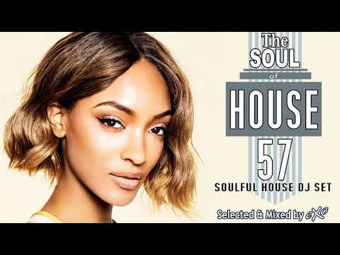 The Soul of House Vol. 57 (Soulful House Mix)
