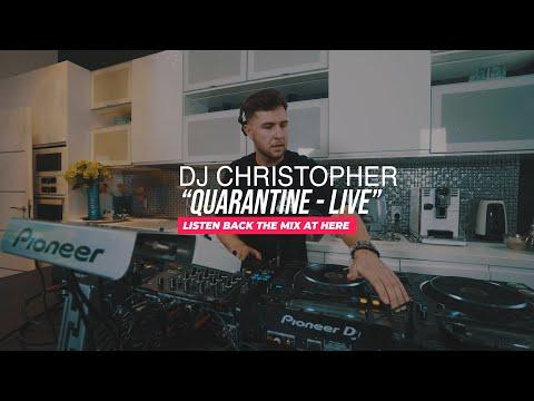 DJ Christopher - Quarantine Live #stayathome