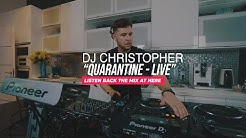 DJ Christopher - Quarantine Live #stayathome