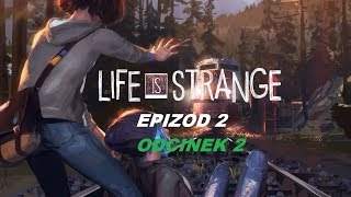 LIFE IS STRANGE EPIZOD 2 ODCINEK  2