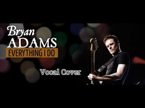 Bryan Adams - Everything i do (Stefano Como cover )