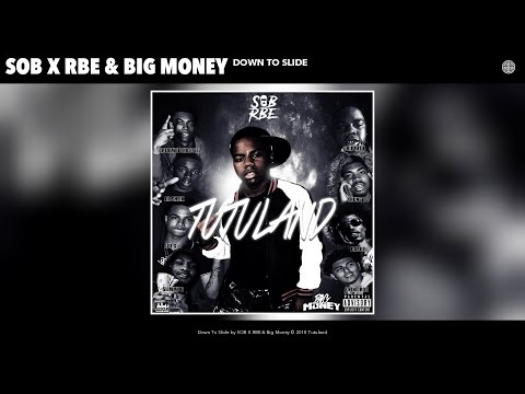 SOB X RBE & Big Money - Down To Slide (Audio)