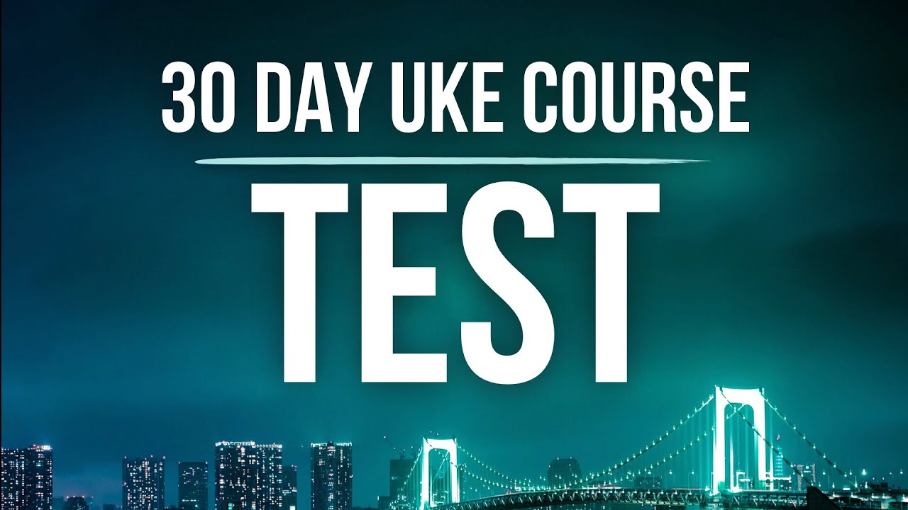 DAY 12 - 30 Day Uke Course - TEST