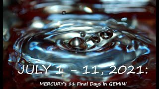JULY 1 - 11: MERCURY's 12 Final Days In GEMINI - Boosted By Numerous Auspicious Alignments
