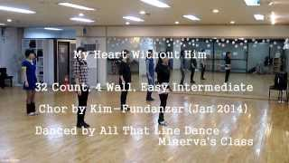 My Heart Without Him (by Kim-Fundanzer) - Line Dance (Demo & Walk Through)