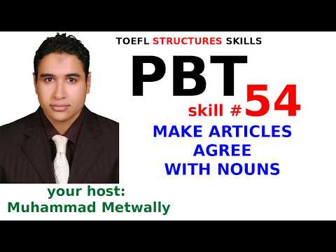 TOEFL Structures SKILLS 54/60 (MAKE ARTICLES AGREE WITH NOUNS)