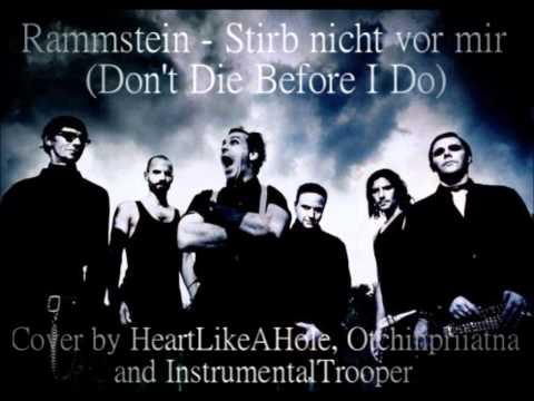 Rammstein  Stirb nicht vor mir Collaboration ; Vocals and Instrumental