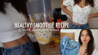 Healthy Smoothie Recipe &amp Cute Summer Clothes Haul