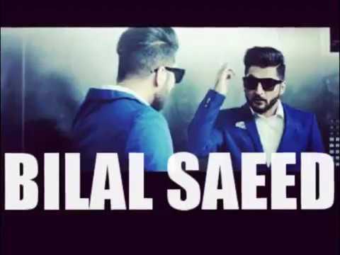 Bilal Saeed New Song 2017