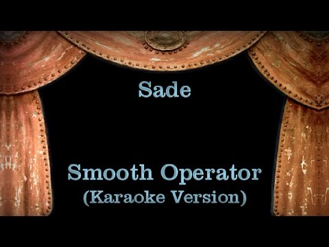 Sade - Smooth Operator - Lyrics (Karaoke Version)