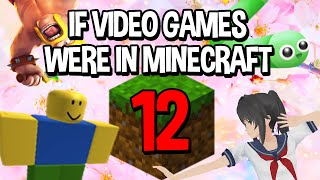 If Video Games Were In Minecraft 12