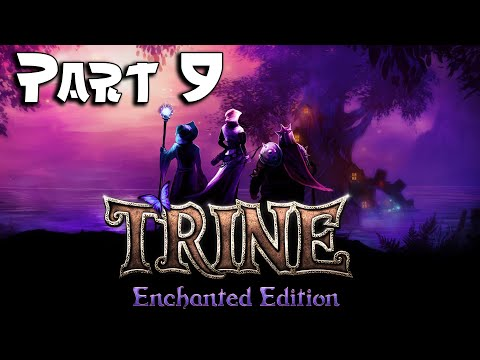 Trine: Enchanted Edition - Part 9 - Fangle Forest |