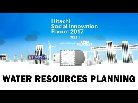 Hitachi Social Innovation Forum 2017 - Water Resources Planning & Management