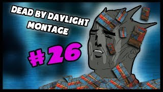 Dead by Daylight Montage #26
