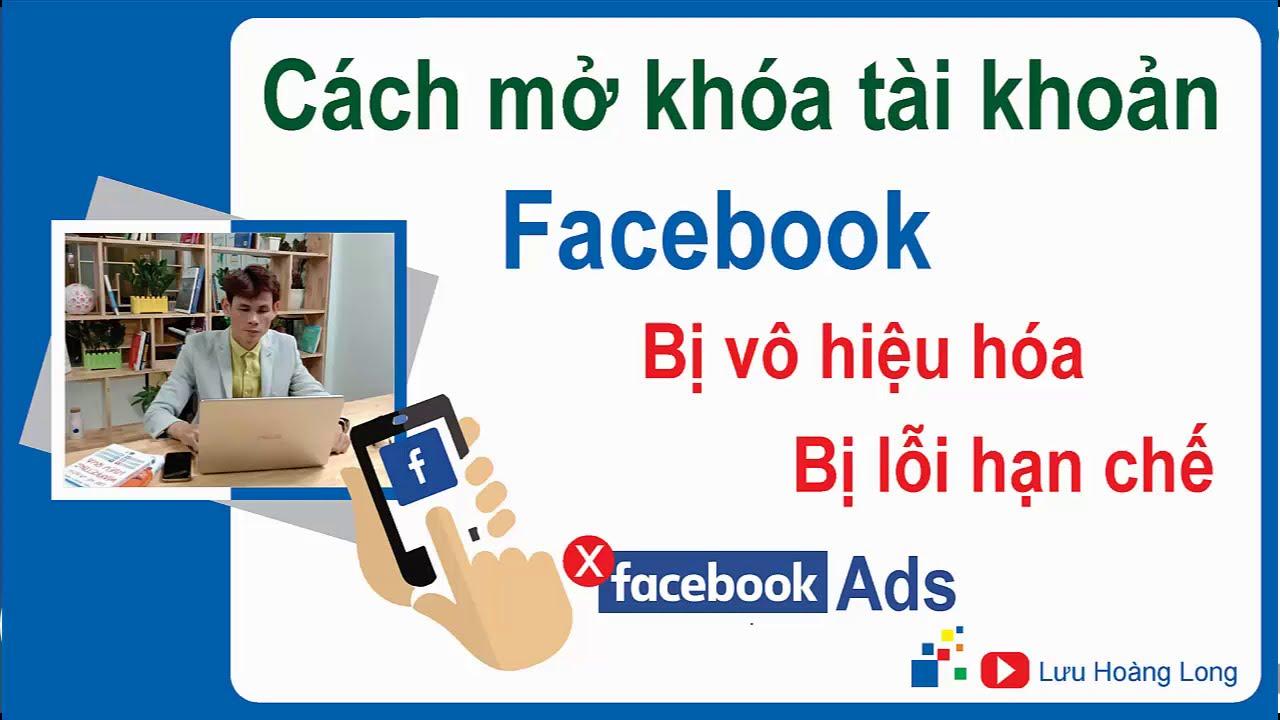 Cách mở khóa facebook bị lỗi vô hiệu hóa   Cách mở vô hiệu hóa khóa tài khoản quảng cáo facebook