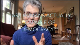 """Thought Spark"" #6 - DEMOCRACY PART III: Are Humans Capable of Democracy?"