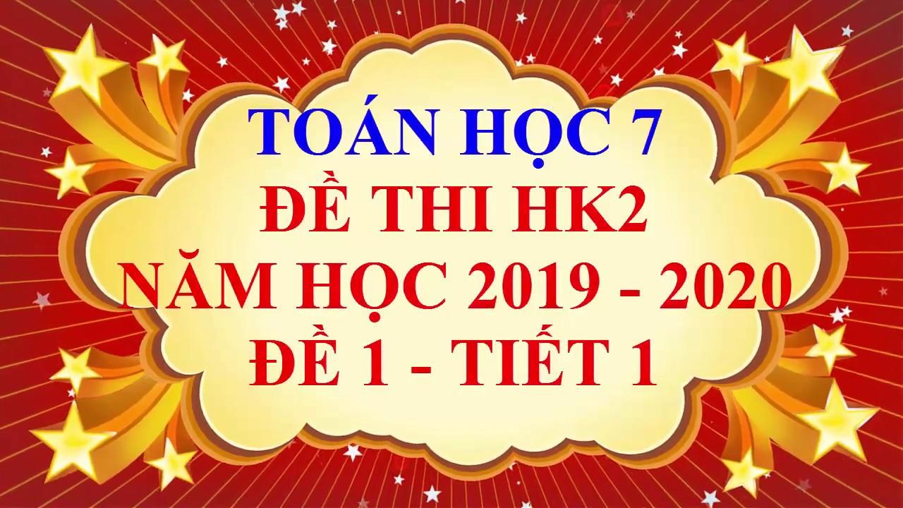 Toán học lớp 7 – Đề thi HK2 năm học 2019 – 2020 – Đề 1 – Tiết 1