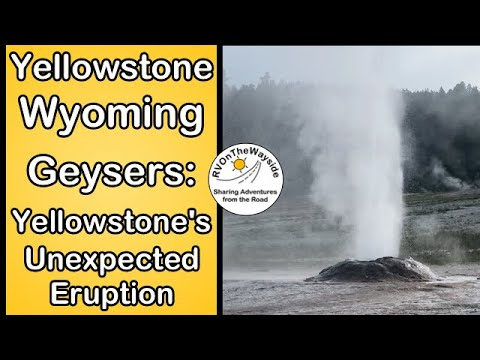 Geysers: Yellowstone's Unexpected Eruption
