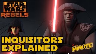 Imperial Inquisitors Explained (Canon) - Star Wars Minute