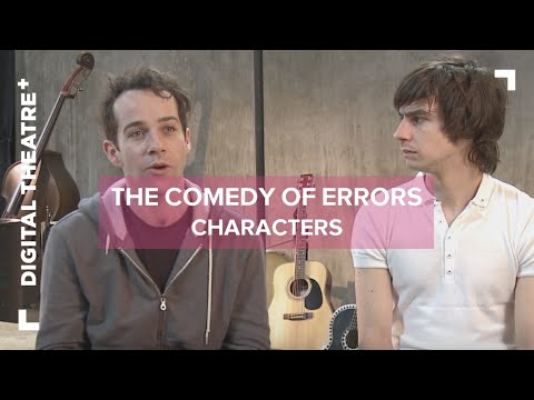 The Comedy of Errors - Characters | On Acting | Digital Theatre+