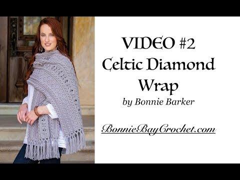 VIDEO #2: The Celtic Diamond Wrap, by Bonnie Barker