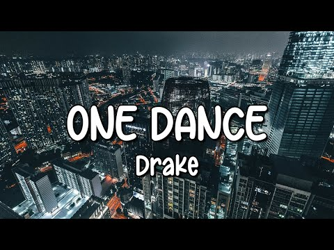 Download Drake - One Dance (Lyrics) ft. Wizkid & Kyla