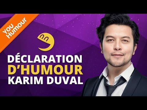 KARIM DUVAL - Déclaration d'Humour