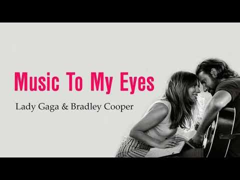 Music To My Eyes - Lady Gaga Ft Bradley Cooper