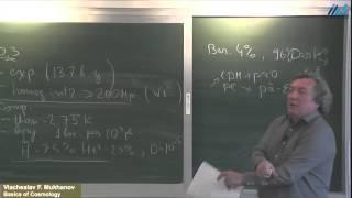 Viacheslav F. Mukhanov (Ludwig Maximilians Universität, München) Basics of Cosmology