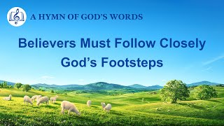 "2020 English Gospel Song | ""Believers Must Follow Closely God's Footsteps"""