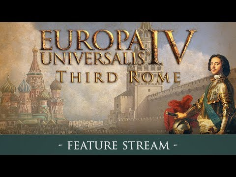 EU4: Third Rome - Feature Stream