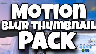 10 Free thumbnails (SFM & Motion Blur) (Fortnite Gfx Pack)