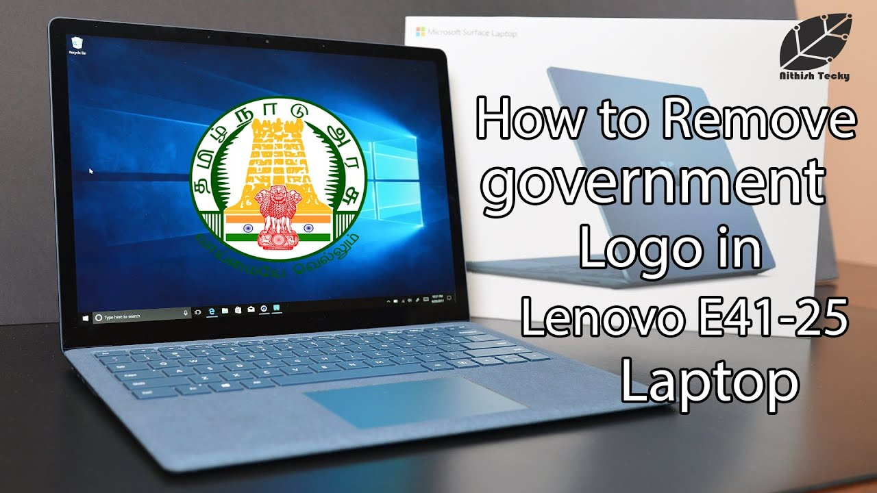 how to remove government logo in lenovo laptop e41-25 | NITHISH TECKY