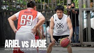 Noah - Main Basket Lagi Setelah 7 Tahun   ARIEL VS AUGIE