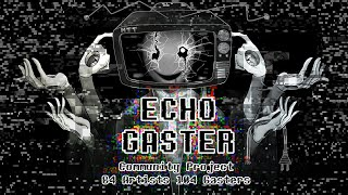 ECHO Gaster Community Project