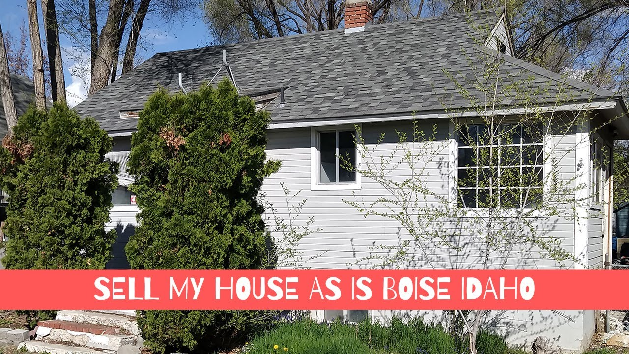 Sell my house AS IS fast in Boise Idaho!