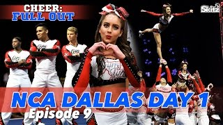 Cheer Full Out: NCA Dallas, Day 1 | Episode 9 | Skitz TV