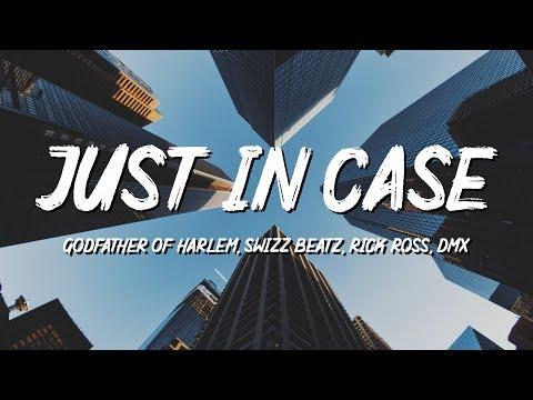 Godfather Of Harlem - Just In Case (Lyrics) Ft. Swizz Beatz, Rick Ross, DMX