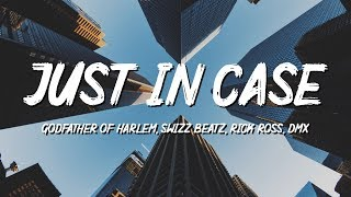 Godfather of Harlem - Just in Case (Lyrics) ft. Swizz Beatz, Rick Ross, DMX