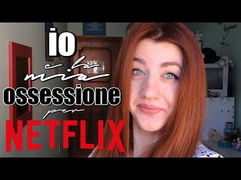 IO e la mia OSSESSIONE: 7 serie tv da vedere su NETFLIX | mmarti nao