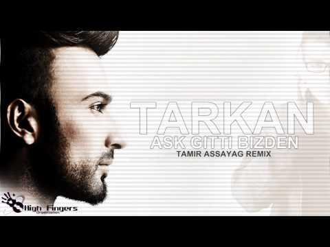 Tarkan - ASK GITTI BIZDEN (Tamir Assayag Remix)