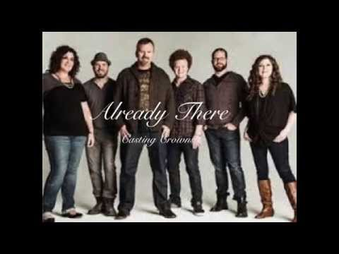 Already There (Lyric) - Casting Crowns