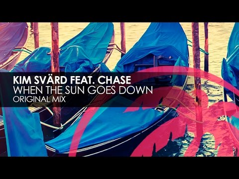 Kim Svärd featuring Chase  When The Sun Goes Down